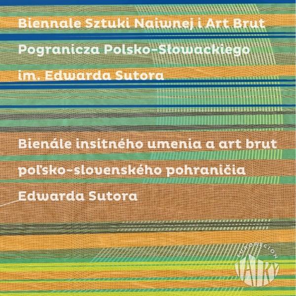 Wernisaż wystawy pokonkursowej Biennale Sztuki Naiwnej i Art Brut Pogranicza Polsko-Słowackiego im. Edwarda Sutora
