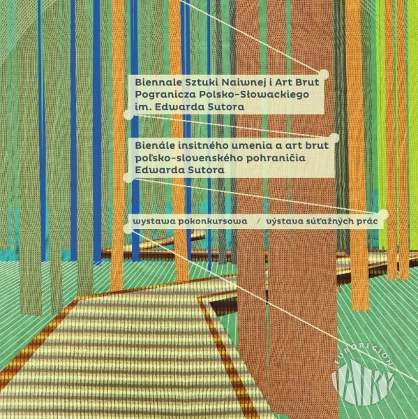 Katalog wystawy pokonkursowej Biennale Sztuki Naiwnej i Art Brut Pogranicza Polsko-Słowackiego im. Edwarda Sutora