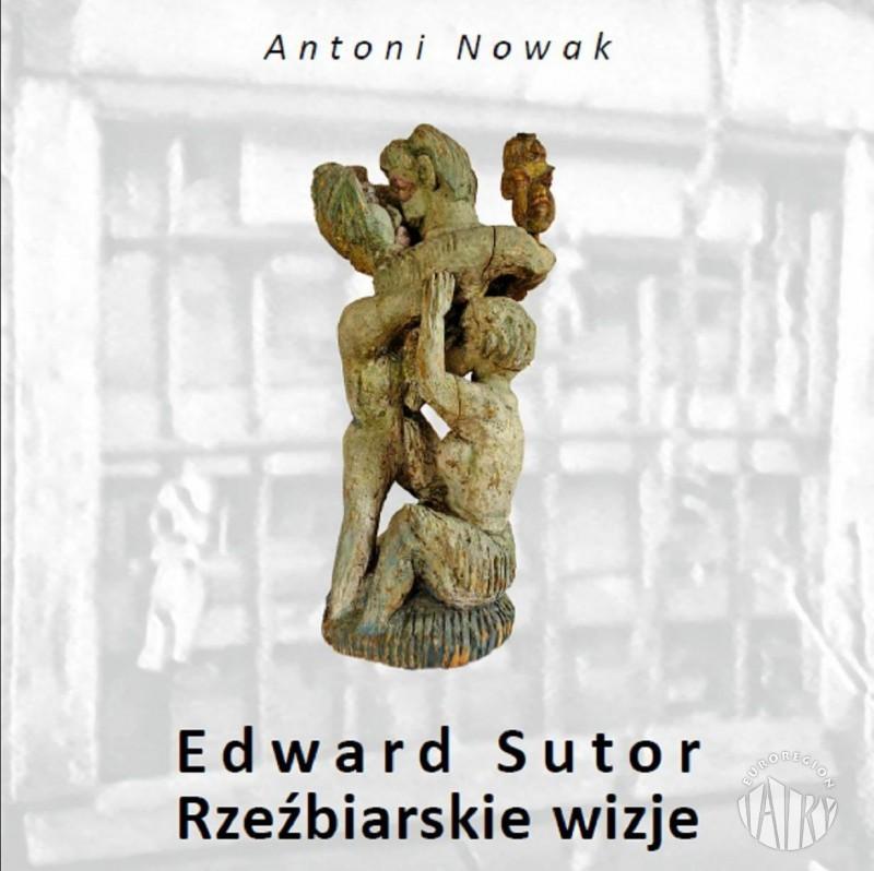 Promocja książki pt. Edward Sutor. Rzeźbiarskie wizje