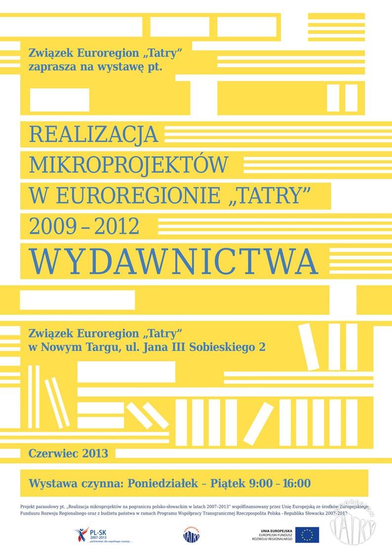 """Wystawa pt. """"Realizacja mikroprojektów w Euroregionie """"Tatry"""" 2009-2012. Wydawnictwa"""""""