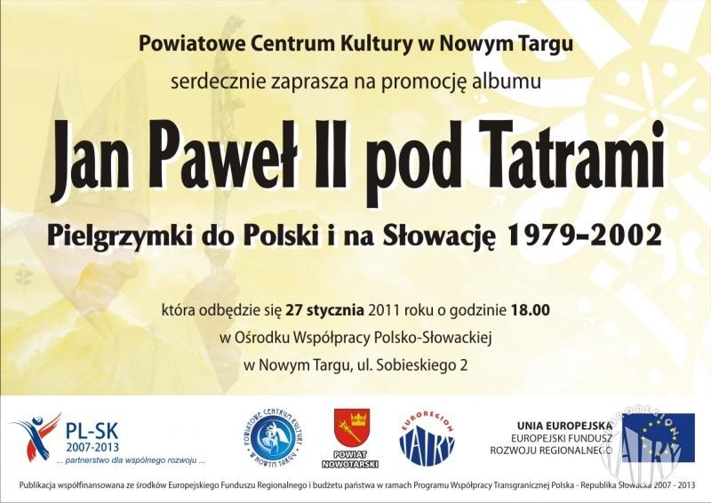 """Promocja albumu pt. """"Jan Paweł II pod Tatrami. Pielgrzymki do Polski i na Słowację 1979-2002"""""""
