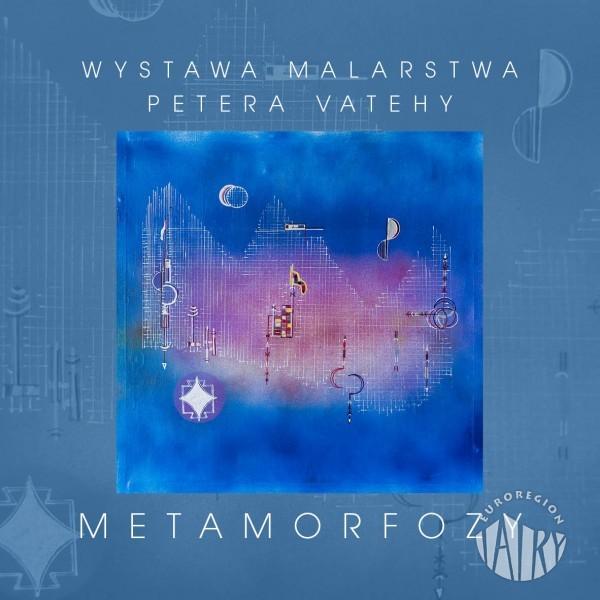 """Katalog wystawy malarstwa Petera Vatehy pt. """"Metamorfozy"""""""