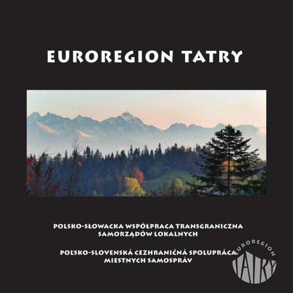 Nowa publikacja: Euroregion Tatry - polsko-słowacka współpraca transgraniczna samorządów lokalnych cz. 1