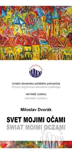 """Wystawa malarstwa Miloslava Dvoraka """"Świat moimi oczami"""""""