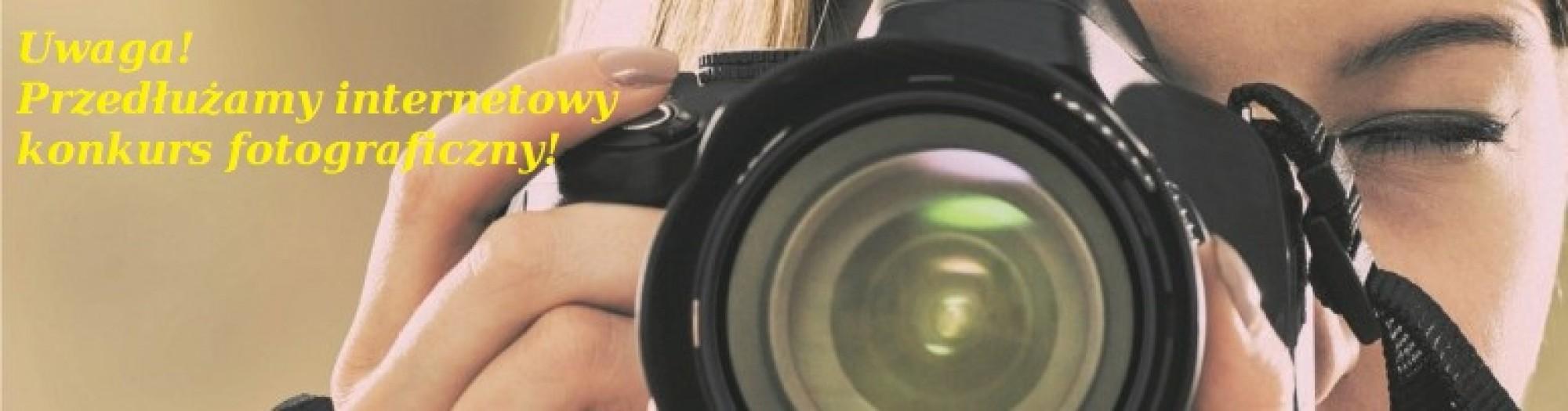 Przedłużenie terminu internetowego konkusru fotograficznego