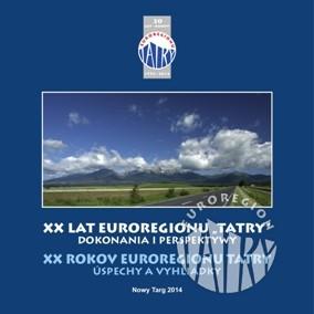 """20 LAT EUROREGIONU """"TATRY"""" - DOKONANIA I PERSPEKTYWY"""